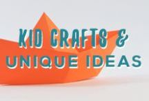 Kid crafts & unique ideas