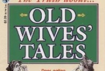 Old Wives' Tales  / by Kathy Ennis