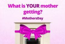 Mother's Day / We think that mums are great, and deserve really great presents.