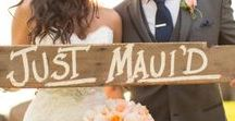 Weddings in Maui, Hawaii / Getting married on Maui? Check out these tips.