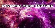 EVA-MARIA MORA: YOUTUBE / EVA-MARIA MORA YOUTUBE VIDEOS (DEUTSCH) INTERVIEWS | MEDITATIONS