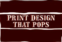 Print Design that POPS! / We are great at print design, and this is just a few of the ideas that inspire us, and hopefully you, to greatness.