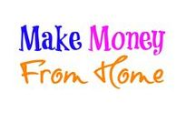 Make money from home / tips and ways to make money from home, stay at home mothers, make extra cash