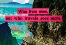 My wonderlands...! / Una vita senza viaggi non è degna di esser vissuta...c'è così tanto da vedere lì fuori!