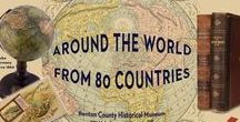 Around the World from 80+ Countries / Inspiration for, and artifacts from, an international exhibition of art, artifacts and culture to be held at Benton County Museum, Philomath, Oregon in late 2016 through late 2017.