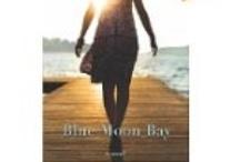 Blue Moon Bay, a Novel