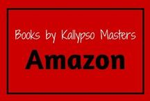Amazon Books By Kallypso Masters / Amazon links to all of my books!