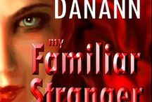 My Familiar Stranger / First book of the Knights of Black Swan series.  / by Victoria Danann