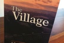 The Village; A Year in Twelve Tales / 'The Village; A Year in Twelve Tales', is my collection of short stories. This board includes images of the places which inspired it and what I have been doing to promote it.