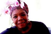 Maya Angelo and You! / With the death of Maya Angelou, we lose the immense wisdom of the celebrated African American author, poet and civil activist. These quotes say a lot about who