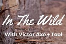 Victor in the Wild / Axes + Tools in the hands of the people