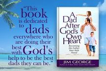 A Dad After God's Own Heart / by Elizabeth & Jim George