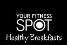 Healthy Breakfasts / A healthy breakfast is essential to keeping you fit!