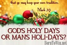 Holy Days VS. Holidays / Learn about God's Holy Days, Christian Holidays and the truth and history about our celebrations.
