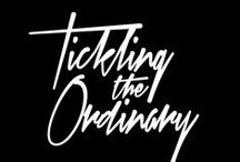TICKLING THE ORDINARY