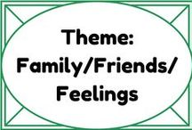 Theme: Family, Friends & Feelings / by Lauren Elizabeth
