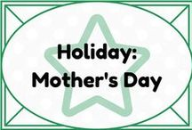 Holiday: Mother's Day / by Lauren Elizabeth