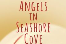 Angels in Seashore Cove / My inspirations for Book Two in my Love and Laugh in Seashore Cove series