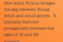 {bookish} New Adult fiction / New Adult fiction bridges the gap between Young Adult and Adult genres. It typically features protagonists between the ages of 18 and 26.