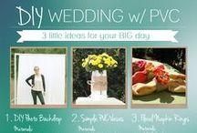 PVC Wedding Ideas / Ideas for making expensive wedding necessities out of inexpensive PVC.
