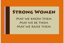 Strong Woman /  This board honors and celebrates women who have contributed to the development of society and recognizes the long journey ahead for women to overcome gender based violence and gender inequality.