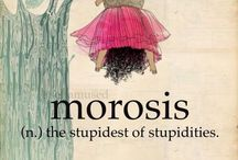 Words / Tongue in cheek ,whimsical and amusing definitions of words -with thanks to the Twitter account of @selfamused