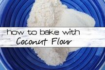 BAKING WITH COCONUT FLOUR / Food