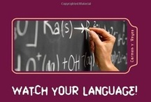 Watch Your Language! / Ways of Talking and Interacting with Students that Crack the Behavior Code / by The Psycho-Educational Teacher