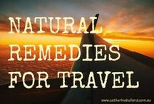 Natural Remedies For Travel / When you're traveling there's always the chance of a mishap to mar the whole holiday. Be prepared, ready with a kit of natural remedies to the rescue.