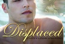 DISPLACED / Inspirational images for a M/M short story. This is another entry in the 2014 Loves Landscapes event from the Goodreads MM Group. / by Sofia Grey