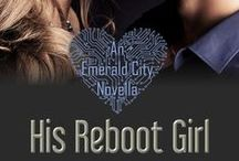 His Reboot Girl (an Emerald City novella) / A futuristic thriller, released as an extended-edition standalone - available August 2015. / by Sofia Grey