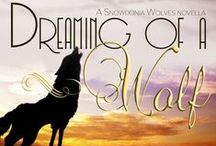 Dreaming of a Wolf (a Snowdonia Wolves novella) / Inspirational images. This novella is released 5 Dec 2014, as part of the Paranormally Yours seasonal anthology. / by Sofia Grey