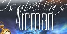 Isabella's Airman (Out of Time #3) / She'll rewrite history to save him.