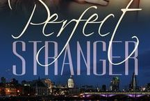 Perfect Stranger (Perfect, #1) / A contemporary romance set in Manchester and North Wales. Coming August 2016 from Acelette Press.