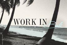 WORK IN... BALI!