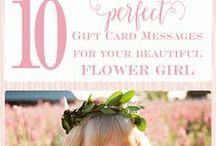 Flower Girl Gift Card Message Ideas / Top 10 flower girl gift card messages for your beautiful flower girl.  Help her feel like a princess on your wedding day.