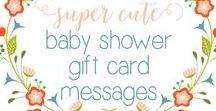 Baby Shower Gift Card Message Ideas ♥ / Adorable and meaningful baby shower gift card message ideas.