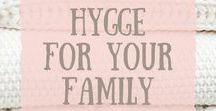 Hygge Family Inspiration