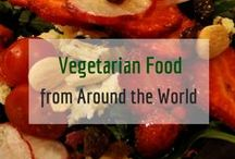 Vegetarian Food From Around the World / While travelling, we love trying the local vegetarian cuisines!