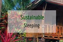 Sustainable and Quirky Sleeping / Some great eco-friendly, sustainable and quirky places to sleep