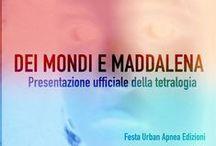 Dei Mondi e Maddalena / Tetralogia video|ebook