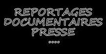 REPORTAGES - DOCUMENTAIRES - PRESSE....