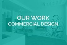 OUR WORK - Commercial Design