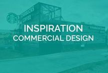 INSPIRATION - Commercial Design