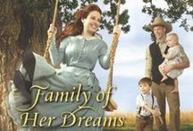 Family of Her Dreams / Inspiration for Family of Her Dreams, a June 2015 release in Harlequin's Love Inspired Historical line of sweet, God-honoring romances