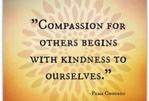 Compassion , kindness &   Respect  / by irma
