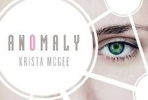 Anomaly - Krista McGee / A nuclear war forced them underground. Ten scientists have genetically engineered a new world of order, void of emotion.