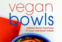 Vegan Bowls: Perfect Flavor Harmony in Cozy One-Bowl Meals / by Zsu Dever