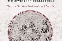 Seventeenth-Century European Drawings in Midwestern Collections / The editors have gathered more than one hundred drawings by major seventeenth-century artists selected from eighteen municipal and university museums in Midwestern collections.