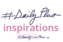 #DailyPLUS inspirations / Motivational daily positive thoughts for you